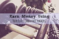 Earn money using a fit bit and other trackers
